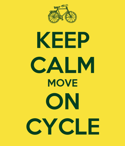Poster: KEEP CALM MOVE ON CYCLE