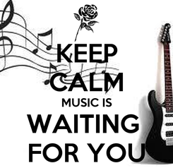Poster: KEEP CALM MUSIC IS WAITING  FOR YOU