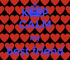 Poster: KEEP CALM my best friend zoe