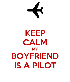 Poster: KEEP CALM MY BOYFRIEND IS A PILOT
