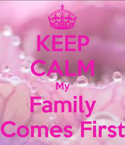 Poster: KEEP CALM My Family Comes First