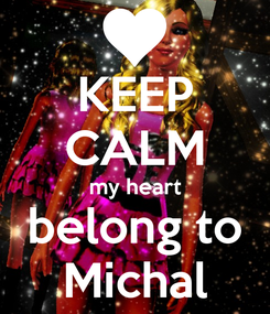 Poster: KEEP CALM my heart belong to Michal