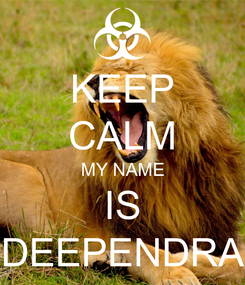 Poster: KEEP CALM MY NAME IS DEEPENDRA