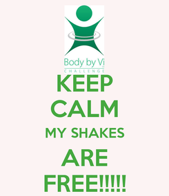 Poster: KEEP CALM MY SHAKES ARE FREE!!!!!