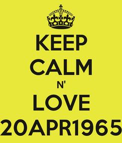 Poster: KEEP CALM N' LOVE 20APR1965