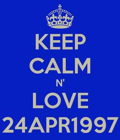 Poster: KEEP CALM N' LOVE 24APR1997