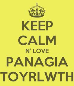 Poster: KEEP CALM N' LOVE PANAGIA TOYRLWTH