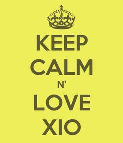 Poster: KEEP CALM N' LOVE XIO