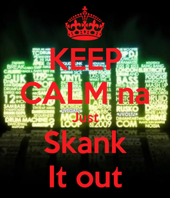 Poster: KEEP CALM na Just Skank It out