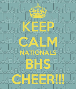 Poster: KEEP CALM NATIONALS BHS CHEER!!!