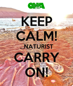 Poster: KEEP CALM! ...NATURIST CARRY ON!