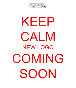 Poster: KEEP CALM NEW LOGO COMING SOON