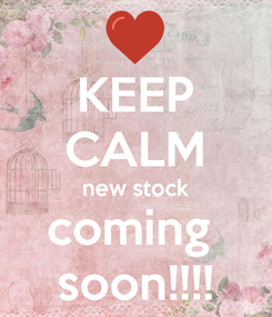 Poster: KEEP CALM new stock coming  soon!!!!