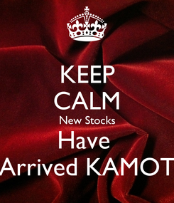 Poster: KEEP CALM New Stocks Have  Arrived KAMOT