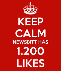 Poster: KEEP CALM NEWSBITT HAS 1.200 LIKES