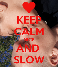 Poster: KEEP CALM NICE AND  SLOW
