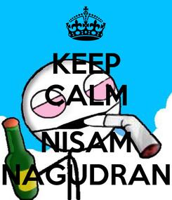 Poster: KEEP CALM  NISAM NAGUDRAN