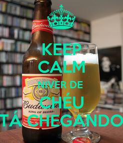 Poster: KEEP CALM NIVER DE  CHÉU TÁ CHEGANDO