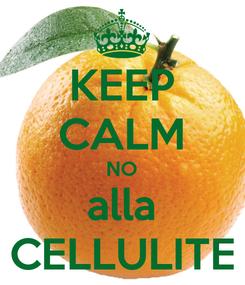 Poster: KEEP CALM NO alla CELLULITE