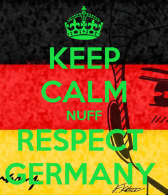 Poster: KEEP CALM NUFF RESPECT  GERMANY