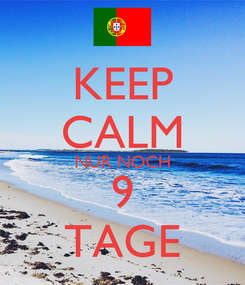 Poster: KEEP CALM NUR NOCH 9 TAGE