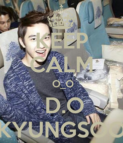 Poster: KEEP CALM  O_O  D.O KYUNGSOO