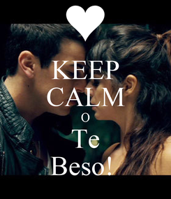 Poster: KEEP CALM O Te Beso!