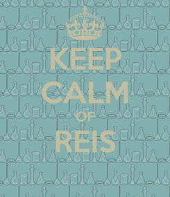 Poster: KEEP CALM OF REIS