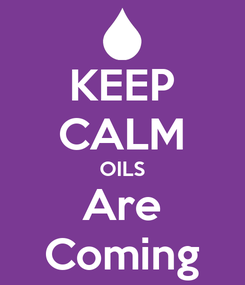 Poster: KEEP CALM OILS Are Coming