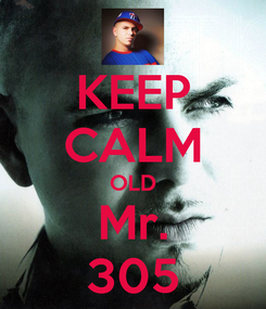 Poster: KEEP CALM OLD Mr. 305