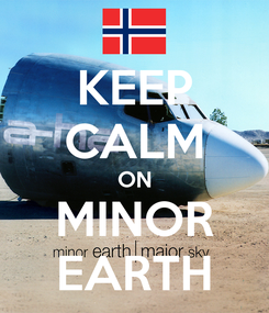 Poster: KEEP CALM ON MINOR EARTH
