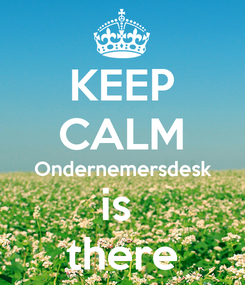 Poster: KEEP CALM Ondernemersdesk is  there