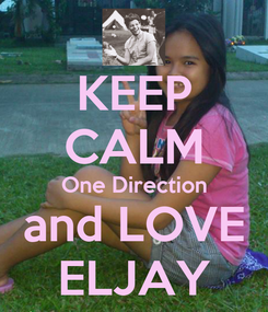 Poster: KEEP CALM One Direction and LOVE ELJAY
