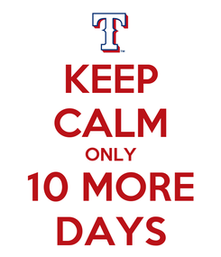 Poster: KEEP CALM ONLY 10 MORE DAYS