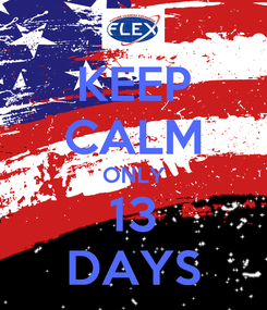 Poster: KEEP CALM ONLY 13 DAYS
