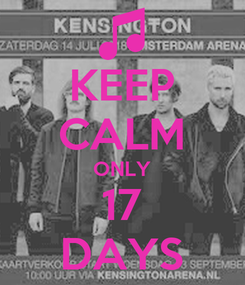 Poster: KEEP CALM ONLY 17 DAYS