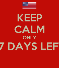 Poster: KEEP CALM ONLY 17 DAYS LEFT