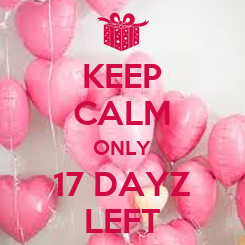 Poster: KEEP CALM ONLY 17 DAYZ LEFT