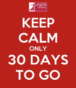 Poster: KEEP CALM ONLY 30 DAYS TO GO