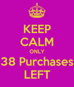 Poster: KEEP CALM ONLY 38 Purchases LEFT