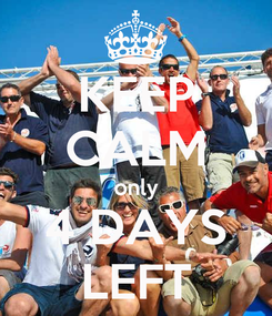 Poster: KEEP CALM only 4 DAYS LEFT