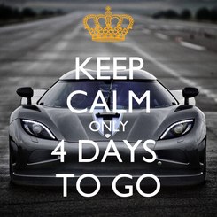 Poster: KEEP CALM ONLY 4 DAYS  TO GO