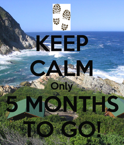 Poster: KEEP CALM Only 5 MONTHS TO GO!