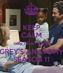 Poster: KEEP CALM only 7 DAYS until GREY'S ANATOMY SEASON 11