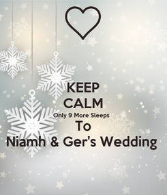 Poster: KEEP CALM Only 9 More Sleeps  To Niamh & Ger's Wedding