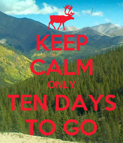 Poster: KEEP CALM ONLY TEN DAYS TO GO