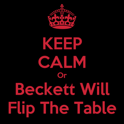 Poster: KEEP CALM Or Beckett Will Flip The Table
