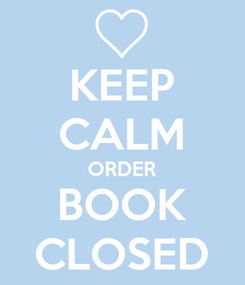 Poster: KEEP CALM ORDER BOOK CLOSED
