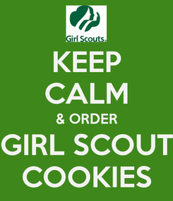 Poster: KEEP CALM & ORDER GIRL SCOUT COOKIES