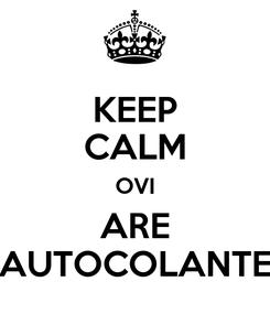 Poster: KEEP CALM OVI ARE AUTOCOLANTE